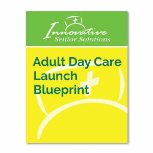 Adult Day Care Launch Blueprint