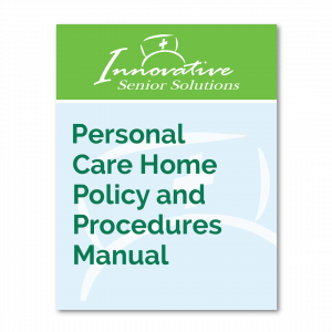 Personal Care Home Policy and Procedure Manual